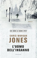 Chris Morgan Jones - L' uomo dell'inganno
