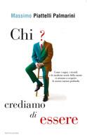 Massimo Piattelli Palmarini - Chi crediamo di essere
