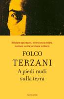 Folco Terzani - A piedi nudi sulla terra