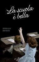 Gisella Donati - La Scuola è bella