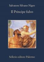 Salvatore Silvano Nigro - Il Principe fulvo