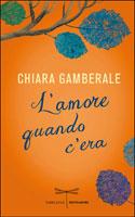 Chiara Gamberale, L'amore quando c'era