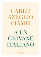 Carlo Azeglio Ciampi - A un giovane italiano