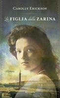Carolly Erickson - La figlia della Zarina