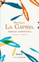 Raffaele La Capria - Esercizi superficiali