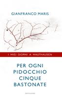 Gianfranco Maris - Per ogni pidocchio cinque bastonate