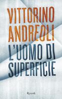 Vittorino Andreoli - L' Uomo di superficie