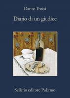 Dante Troisi - Diario di un giudice