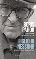 Cristina Battocletti, Boris Pahor - Figlio di nessuno