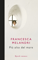 Francesca Melandri - Più alto del mare