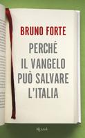 Bruno Forte - Perchè il Vangelo può salvare l'Italia