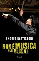 Andrea Battistoni - Non è musica per vecchi