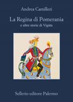 Andrea Camilleri - La Regina di Pomerania