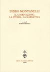 Indro Montanelli. Il giornalismo, la storia, la narrativa