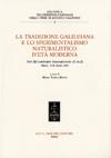 La Tradizione galileiana e lo sperimentalismo naturalistico d'età moderna
