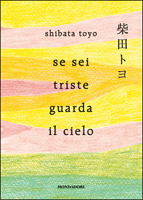 Toyo Shibata - Se sei triste guarda il cielo