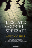 Antonio Hill - L'estate dei giochi spezzati