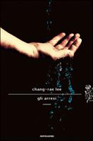 Chang-rae Lee - Gli arresi
