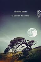 Carmine Abate - La collina del vento