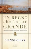 Gianni Oliva - Un regno che è stato grande