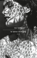Tea Ranno - La sposa vermiglia