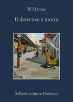 Bill James - Il detective è morto
