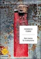 Federico Fubini - Noi siamo la rivoluzione