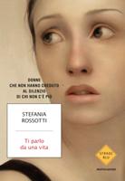 Stefania Rossotti - Ti parlo da una vita