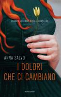 Anna Salvo - I dolori che ci cambiano