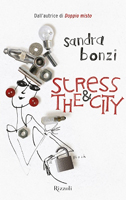 Sandra Bonzi - Stress and the city
