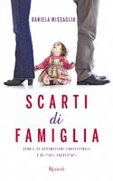 Daniela Missaglia - Scarti di famiglia