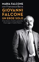 Maria Falcone, Francesca Barra  - Giovanni Falcone un eroe solo