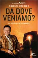 Roberto Giacobbo - Da dove veniamo?