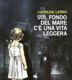 Lucrezia Lerro - Sul fondo del mare c'è una vita leggera