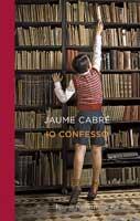 Jaume Cabré - Io confesso