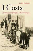 I Costa. Storia di una famiglia e di un'impresa