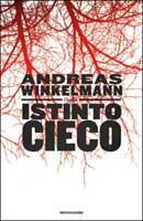 Andreas Winkelmann - Istinto cieco