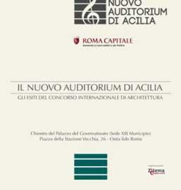 Il nuovo Auditorium di Acilia. Gli esiti del Concorso Internazionale di Architettura