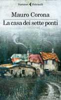 Mauro Corona - La casa dei sette ponti