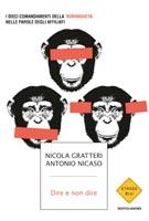 Nicola Gratteri, Antonio Nicaso - Dire e non dire