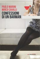 Paoli Marini e Mirco Cavalli - Confessioni di un barman