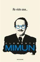 Clemente Mimun - Ho visto cose...