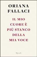 Oriana Fallaci - Il mio cuore è più stanco della mia voce