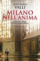 Aldo Maria Valli - Milano nell'anima