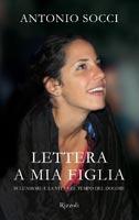 Antonio Socci - Lettera a mia figlia