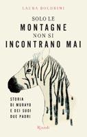 Laura Boldrini - Solo le montagne non si incontrano mai