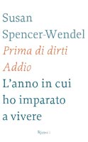 Susan Spencer-Wendel, Bret Witter - Prima di dirti addio