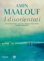Amin Maalouf -  I disorientati