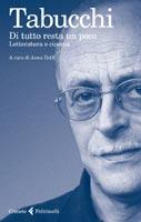 Antonio Tabucchi – Di tutto resta un poco