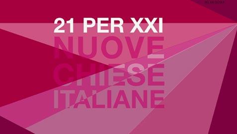 21 per XXI. Nuove chiese italiane/ 6
